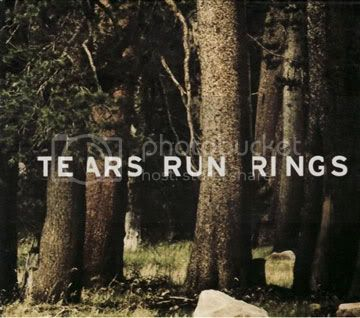 Tears Run Rings - Always, Sometimes, Seldom, Never