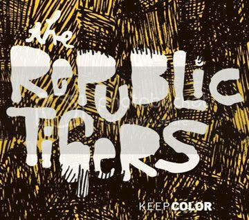The Republic Tigers - Keep Color